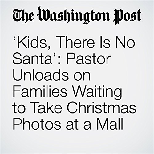 'Kids, There Is No Santa': Pastor Unloads on Families Waiting to Take Christmas Photos at a Mall cover art
