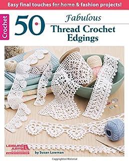 50 Fabulous Thread Crochet Edgings