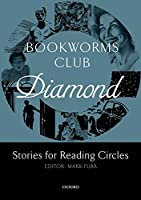 Oxford Bookworms Club: Stories for Reading Circles Stages 5-6 Diamond