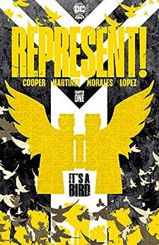 Represent! (2020-) #1: It's a Bird by [Christian Cooper, Alitha Martinez, Mark Morales, Emilio Lopez]
