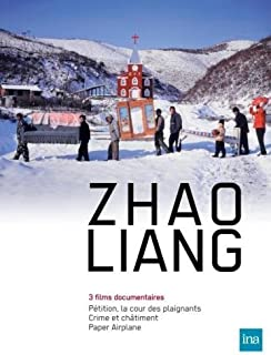 Zhao Liang Collection (Petition / Crime and Punishment / Paper Airplane)