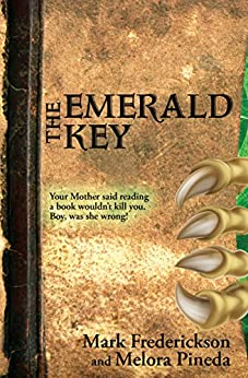 [Mark Frederickson, Melora Pineda]のThe Emerald Key (English Edition)