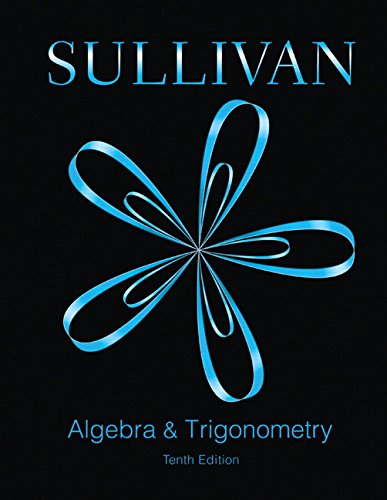 Compare Textbook Prices for Algebra and Trigonometry 10 Edition ISBN 9780321998590 by Sullivan, Michael