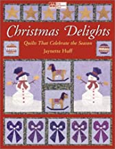 Christmas Delights: Quilts That Celebrate the Season (That Patchwork Place)
