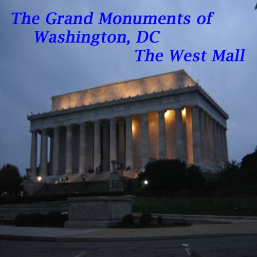 The Grand Monuments of Washington, DC - The West Mall cover art