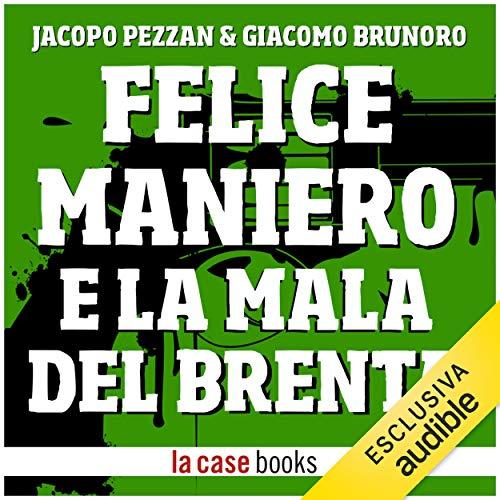 Felice Maniero e la Mala del Brenta Titelbild