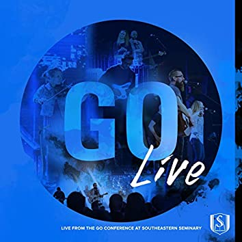 Go (Live from the GO Conference at Southeastern Seminary)