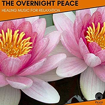 The Overnight Peace - Healing Music For Relaxation