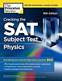 Cracking the SAT Subject Test in Physics, 16th Edition: Everything You Need to Help Score a Perfect 800 (College Test Preparation)
