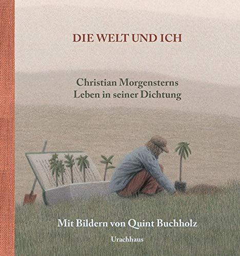 Die Welt und ich: Christian Morgensterns Leben in seiner Dichtung