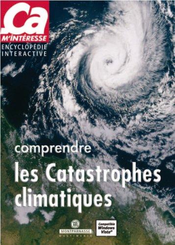 Comprendre les catastrophes climatiques