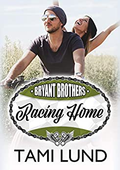 Racing Home (Bryant Brothers Book 1) by [Tami Lund]