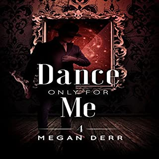 Dance Only for Me     Dance with the Devil, Book 4              Autor:                                                                                                                                 Megan Derr                               Sprecher:                                                                                                                                 Michael Stellman                      Spieldauer: 7 Std. und 24 Min.     7 Bewertungen     Gesamt 4,7