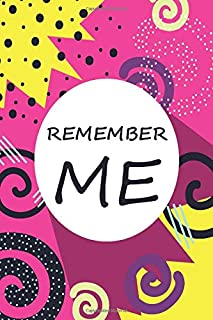 Notebook: Remember Me , Journal for Writing, College Ruled Size 6x9, 120 Pages: Notebook, Journal for remember your note