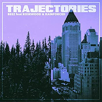 Trajectories (feat. rosewood & Rainforced)