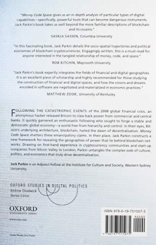 Money Code Space: Hidden Power in Bitcoin, Blockchain, and Decentralisation (OXFORD STUDIES DIGITAL POLITICS SERIES)