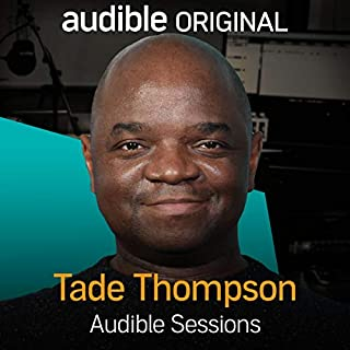 Tade Thompson     Audible Sessions: FREE Exclusive Interview              By:                                                                                                                                 Holly Newson                               Narrated by:                                                                                                                                 Tade Thompson                      Length: 22 mins     Not rated yet     Overall 0.0