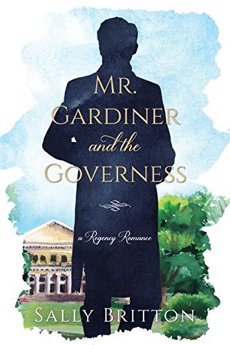 Mr. Gardiner and the Governess: A Regency Romance (Clairvoir Castle Romances Boo