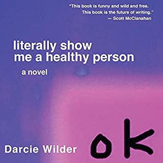 Literally Show Me a Healthy Person audiobook cover art