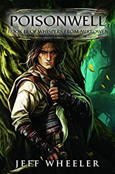 Poisonwell (Whispers from Mirrowen Book 3) by [Jeff Wheeler]