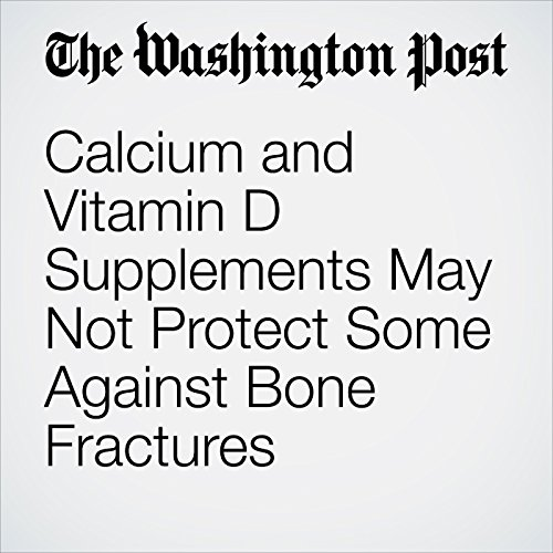 Calcium and Vitamin D Supplements May Not Protect Some Against Bone Fractures copertina