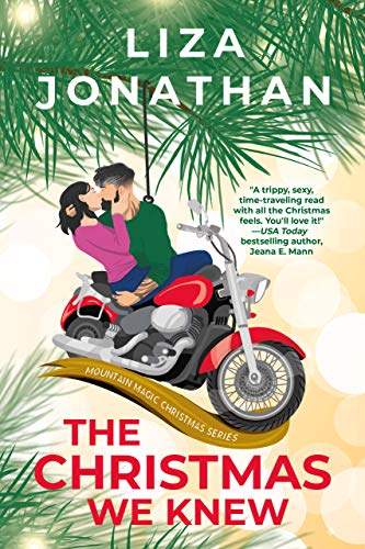 The Christmas We Knew: A steamy, second-chance holiday romance. (Mountain Magic Christmas Series)