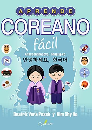 Aprende coreano fácil: Annyeonghaseyo, hangug-eo! (QUATERNI ILUSTRADOS)