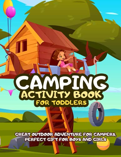 Camping Activity Book For Toddlers: Great Outdoor Adventure For Campers, Perfect Gift For Boys And Girls, With Mazes, Connect The Dots, And Coloring Pages, Art Therapy, Enhance Creativity Skills
