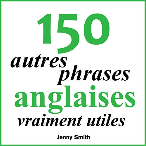 150 autres phrases anglaises vraiment utiles [150 Other Really Useful English Sentences] cover art