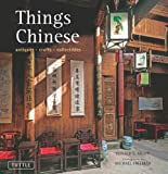 Things Chinese: Antiques, Crafts, Collectibles (English Edition)