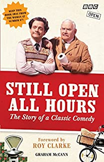 Graham McCann - Still Open All Hours: The Story of a Classic Comedy