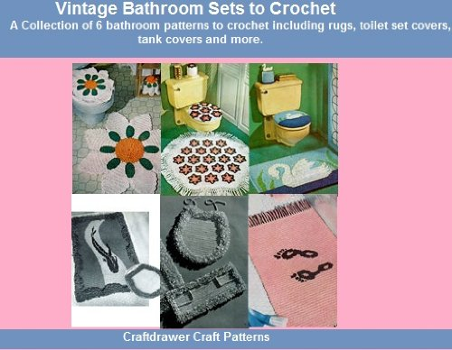 Vintage Bathroom Sets to Crochet - A Collection of 6 Bathroom Rugs, Tissue and Toilet Seat Covers, Tank Covers and More