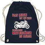 Shirtracer Motorräder - Das Leben ist zu kurz um hässliche Motorräder zu fahren 3 - Unisize -...