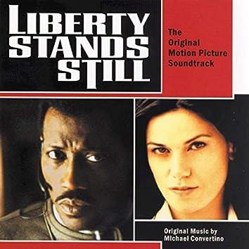 Liberty Stands Still (Original Motion Picture Soundtrack)