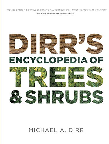 Compare Textbook Prices for Dirr's Encyclopedia of Trees and Shrubs Illustrated Edition ISBN 9780881929010 by Dirr, Michael A.