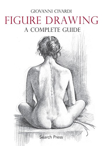 Figure Drawing: A Complete Guide (Art of Drawing)