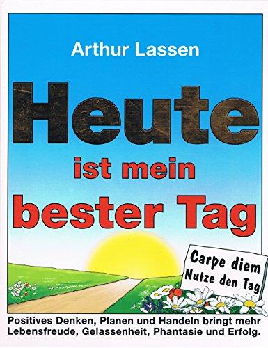 HEUTE ist mein bester Tag von Arthur Lassen (1. Januar 2012) Gebundene Ausgabe