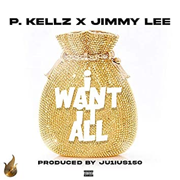 I Want It All (feat. Jimmy Lee)