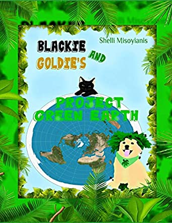 Blackie and Goldie's Project Green Earth