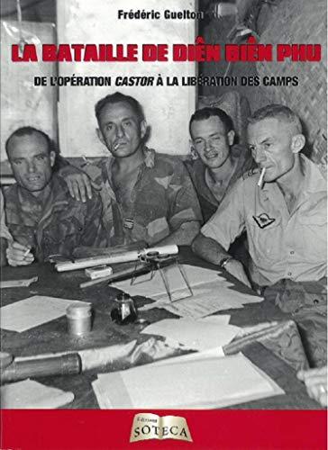 La bataille de Dien Bien Phu - De l'opération Castor à la libération des camps