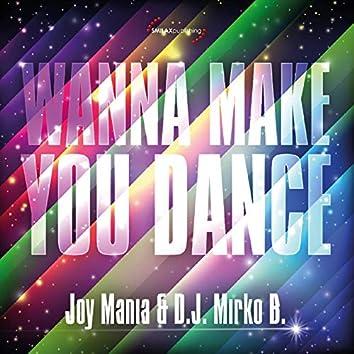 Wanna Make You Dance