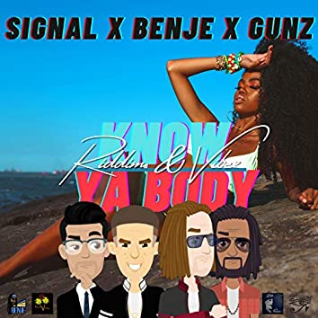 Know Ya Body (feat. Signal, Benje & Gunz)