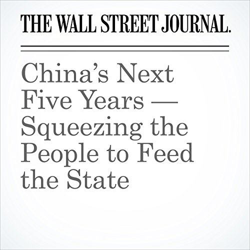 China's Next Five Years — Squeezing the People to Feed the State copertina