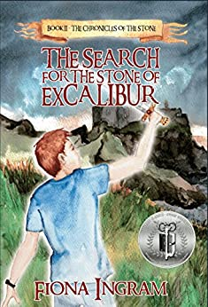 The Search for the Stone of Excalibur (The Chronicles of the Stone Book 2) by [Fiona Ingram]