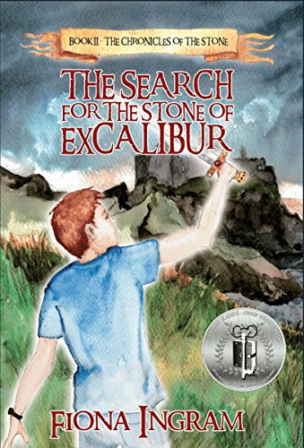 Book: The Search for the Stone of Excalibur (The Chronicles of the Stone Book 2) by Fiona Ingram