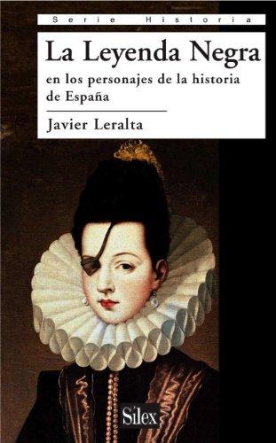 La Leyenda Negra en los personajes de la historia de España eBook ...