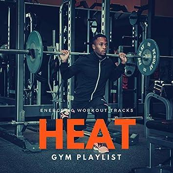 Heat: Gym Playlist (Energetic Workout Tracks)