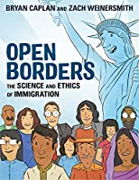 Open Borders: The Science and Ethics of Immigration (Graphic Nonfiction)