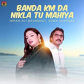 Banda Km Da Nikla Tu Mahiya - Single