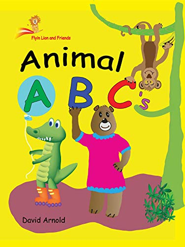 Flyin' Lion and Friends Animal ABCs by [David Arnold]